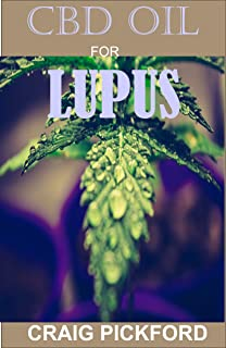 CBD OIL FOR LUPUS: All you need to know about using CBD Oil in treating lupus