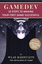 GAMEDEV: 10 Steps to Making Your First Game Successful (English Edition)