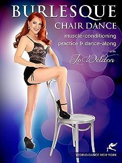 バーレスクチェアダンスマッスルコンディショニング - Burlesque Chair Dance Muscle-conditioning Practice & Dance-Along with Jo Weldon