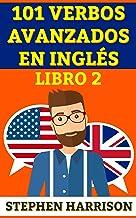 101 verbos avanzados en inglés - libro 2 (Spanish Edition)