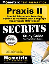 Praxis II Special Education: Teaching Speech to Students with Language Impairments (5881) Exam Secrets Study Guide: Praxis II Test Review for the ... Assessments (Mometrix Secrets Study Guides)