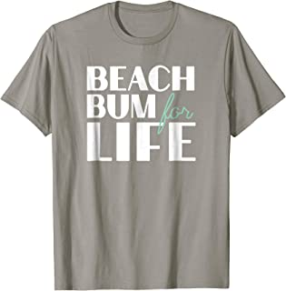 Beach Bum For Life TShirt, Gift for Beach Vacations