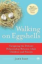 Walking on Eggshells: Navigating the Delicate Relationship Between Adult Children and Parents PDF