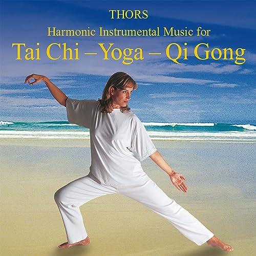 Tai Chi - Yoga - Qi Gong: Harmonic Instrumental Music by ...