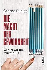 Die Macht der Gewohnheit: Warum wir tun, was wir tun (German Edition) eBook Kindle