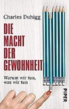 Die Macht der Gewohnheit: Warum wir tun, was wir tun (German Edition)