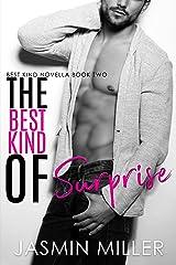 The Best Kind Of Surprise: A Surprise Pregnancy Romantic Comedy Kindle Edition