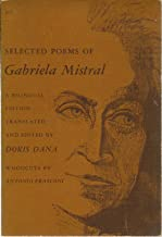 Selected Poems of Gabriela Mistral a Bilingual Edition