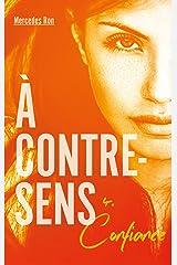 À contre-sens - tome 4 - Confiance Format Kindle