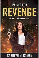 Primed For Revenge (Sydney Jones Series Book 1) Kindle Edition