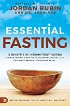 Essential Fasting: 12 Benefits of Intermittent Fasting and Other Fasting Plans for Accelerating Weight Loss, Crushing Crav...