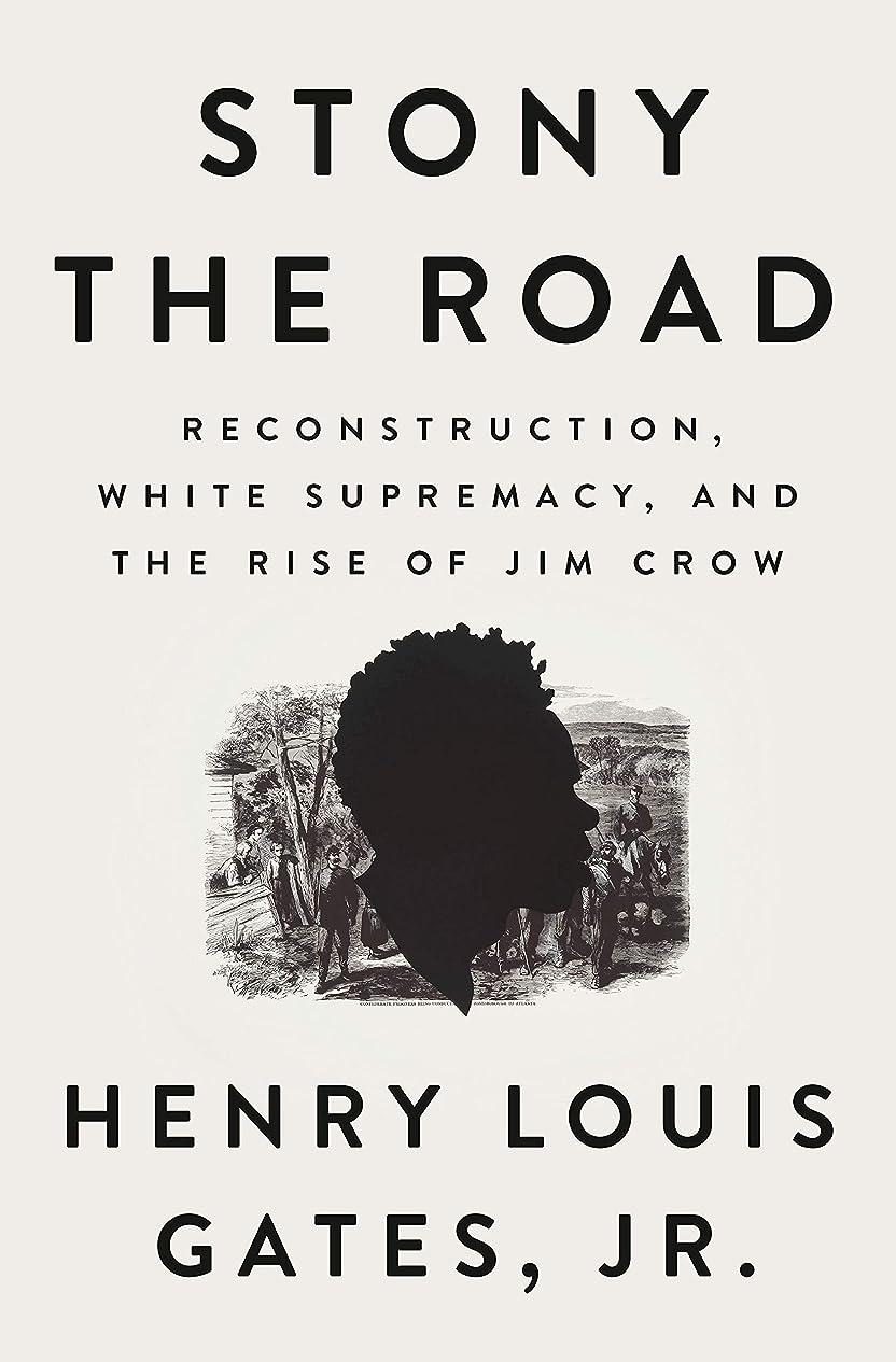 債権者チューブ印象的Stony the Road: Reconstruction, White Supremacy, and the Rise of Jim Crow (English Edition)