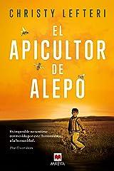 El apicultor de Alepo: Cada persona que se ve forzada a huir de su país tiene una historia que contar. Cada persona que está dispuesta a escucharla tiene ... (Éxitos literarios) (Spanish Edition) Kindle Edition