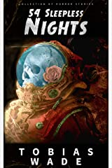 54 Sleepless Nights: 50+ Monsters, Murders, Demons, and Ghosts. Short Horror Stories and Legends. Kindle Edition