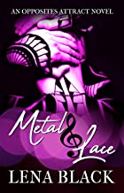 Metal & Lace (An Opposites Attract Novel) (English Edition)