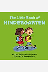 The Little Book of Kindergarten: (About School, New Experiences, Growth, Confidence, Child's self-esteem, Kindergarten, Preschool Children Ages 4-7) Kindle Edition