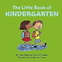 The Little Book of Kindergarten: (About School, New Experiences, Growth, Confidence, Child's self-esteem, Kindergarten, Pr...