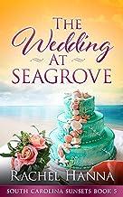 A Wedding At Seagrove (South Carolina Sunsets Book 5)