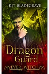 Dragon Guard (Ever Witch Book 2) Kindle Edition