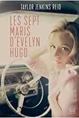 Les sept maris d'Evelyn Hugo (French Edition) Kindle Edition