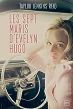 Les sept maris d'Evelyn Hugo (French Edition)