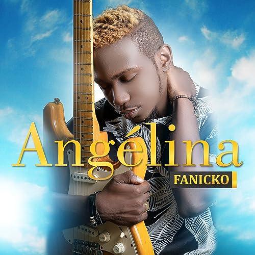 ANGELINA TÉLÉCHARGER MP3 FANICKO