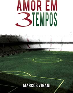 Amor em três tempos (Portuguese Edition)