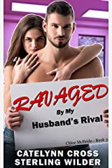 Ravaged by My Husband's Rival (Chloe McBride Book 3) Kindle Edition