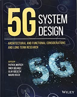 5G System Design: Architectural and Functional Considerations and Long Term Research