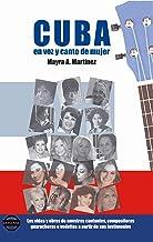 Cuba en voz y canto de mujer: Las vidas y obras de nuestras cantantes, compositoras, guaracheras y vedettes a partir de sus testimonios