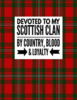 Devoted To My Scottish Clan By Country Blood & Loyalty: Tartan Red Plaid Notebook 100 Pages 8.5x11 Scottish Family Heritag...