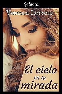 El cielo en tu mirada (Spanish Edition)