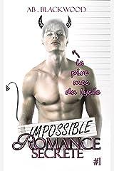 Romance Secrète : IMPOSSIBLE - 1 Format Kindle