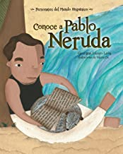 Conoce a Pablo Neruda (Personajes Del Mundo Hispánico/ Historical Figures of the Hispanic World) (Spanish Edition)