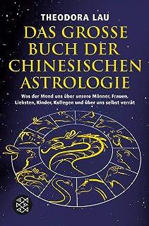 Das große Buch der chinesischen Astrologie: Was der Mond un