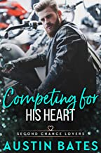 Competing For His Heart (Second Chance Lovers Book 5) (English Edition)