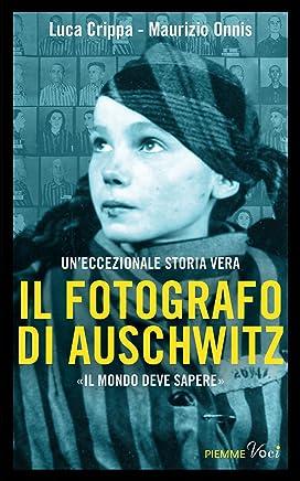 Il fotografo di Auschwitz (Italian Edition)