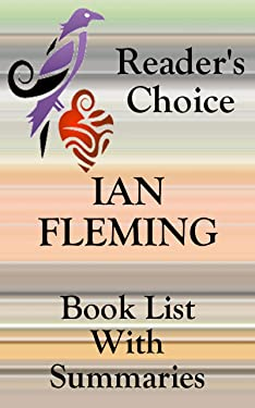 IAN FLEMING JAMES BOND BOOKS CHECKLIST IN SERIES ORDER WITH SUMMARIES - UPDATED 2017: SUMMARIES, CHECKLIST AND ORDERING INFORMATION FOR ALL JAMES BOND ... SHORT STORIES (Book List With Summaries 3)