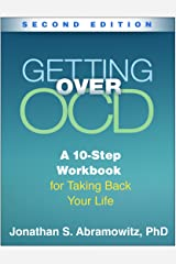 Getting Over OCD, Second Edition: A 10-Step Workbook for Taking Back Your Life (The Guilford Self-Help Workbook Series) (English Edition) Format Kindle