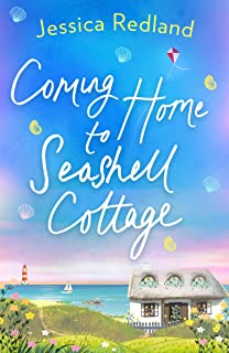 Coming Home To Seashell Cottage: An unforgettable, emotional novel of family and friendship for 2021 (Welcome To Whitsboro...