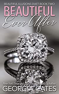 Beautiful Ever After: Beautiful Illusions Duet Book 2