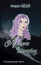 Aythana de Amnaluz: Y la maldición de Eidresh (Spanish Edition)
