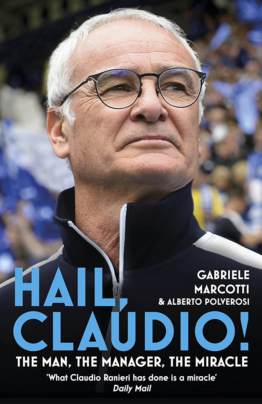 変動する重々しいマトロンHail, Claudio!: The Man, the Manager, the Miracle (English Edition)