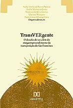 TransVERgente: o desafio de ver além do megaempreendimento da transposição do São Francisco