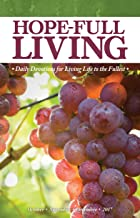 Hope-full Living: October, November, December 2017: Daily Devotions for Living Life to the Fullest (Hope-full Living: Daily Devotions for Living Life to the Fullest Book 6)