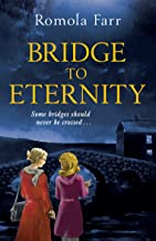 Bridge to Eternity: An emotional rollercoaster, with vivid and endearing characters, and a mystery that has to be solved.