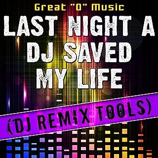 Last Night a DJ Saved My Life (DJ Remix Tools)