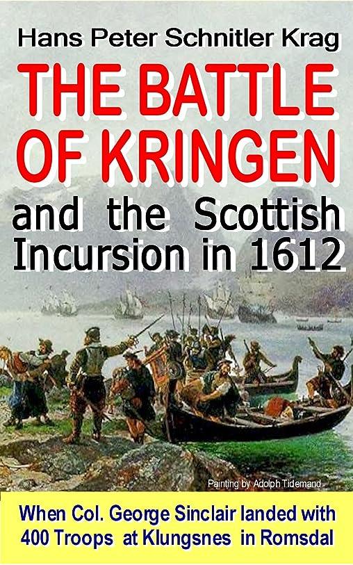 知性住む打撃The Battle of Kringen and the Scottish Incursion in 1612 (Norwegian Histoy) (English Edition)