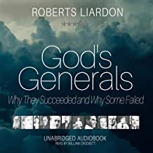 God's Generals: Why They Succeeded and Why Some Failed Volume 1
