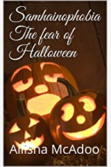 Samhainophobia The fear of Halloween (The fear collection) Kindle Edition